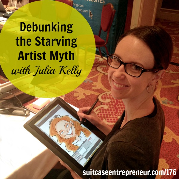 [176] Debunking the Starving Artist Myth with Julia Kelly