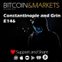 Artwork for Constantinople and Grin - Price and Fundamentals - Bitcoin & Markets - 1/18/2019 - E146