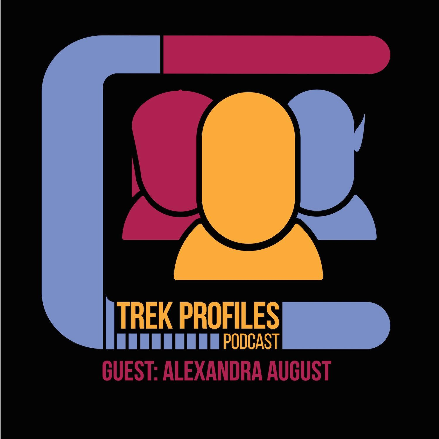 TrekProfiles #26: Alexandra August