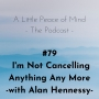 Artwork for Episode 79: I'm Not Cancelling Anything Any More with Alan