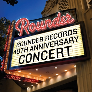 Celebrating Rounder Records' 40th Anniversary