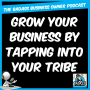 Artwork for Grow Your Business by Tapping into Your Tribe