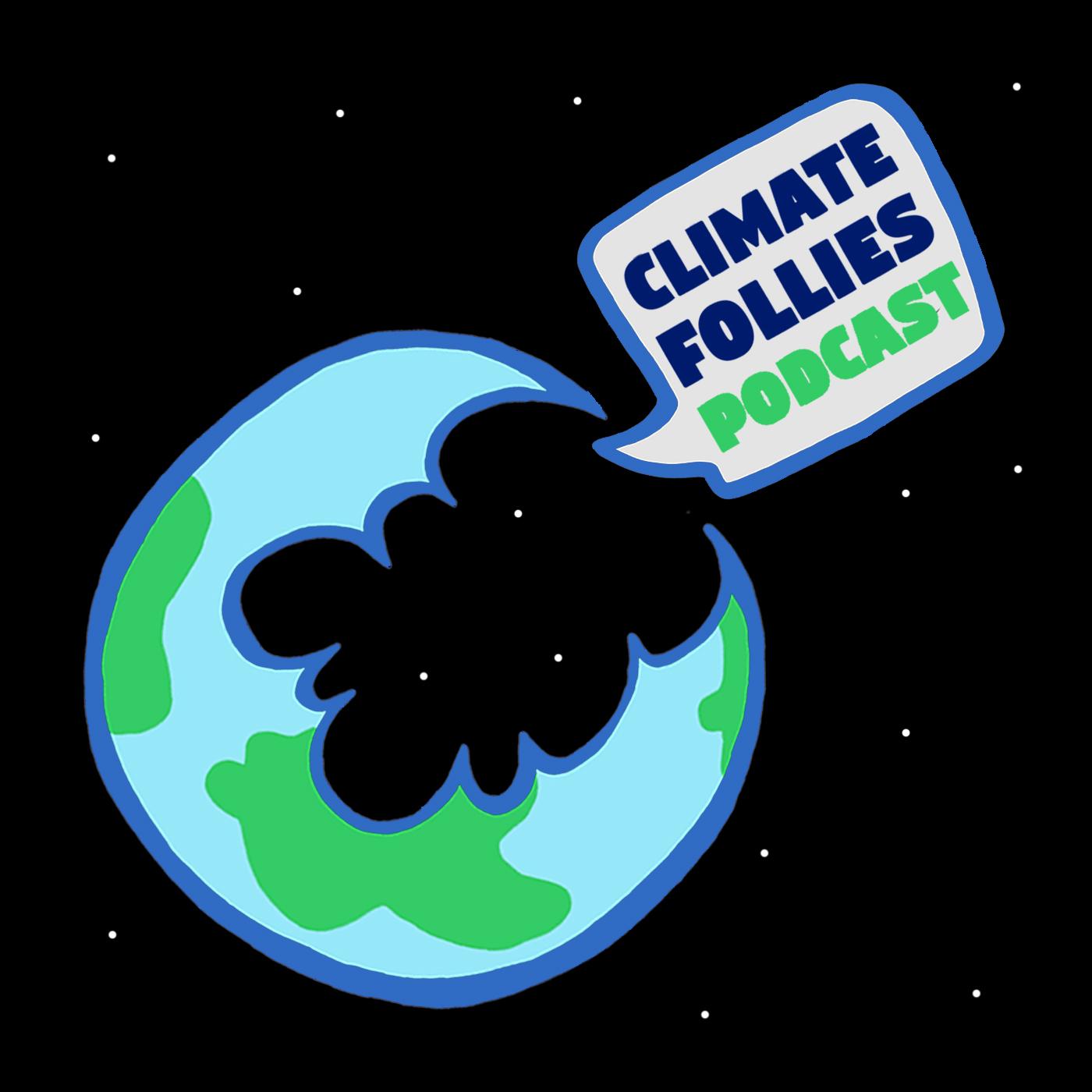 Climate Follies Podcast show art