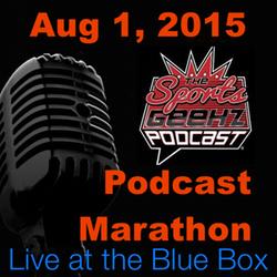 Sports Geekz 8-1-15 Live at the Blue Box Podcast Marathon