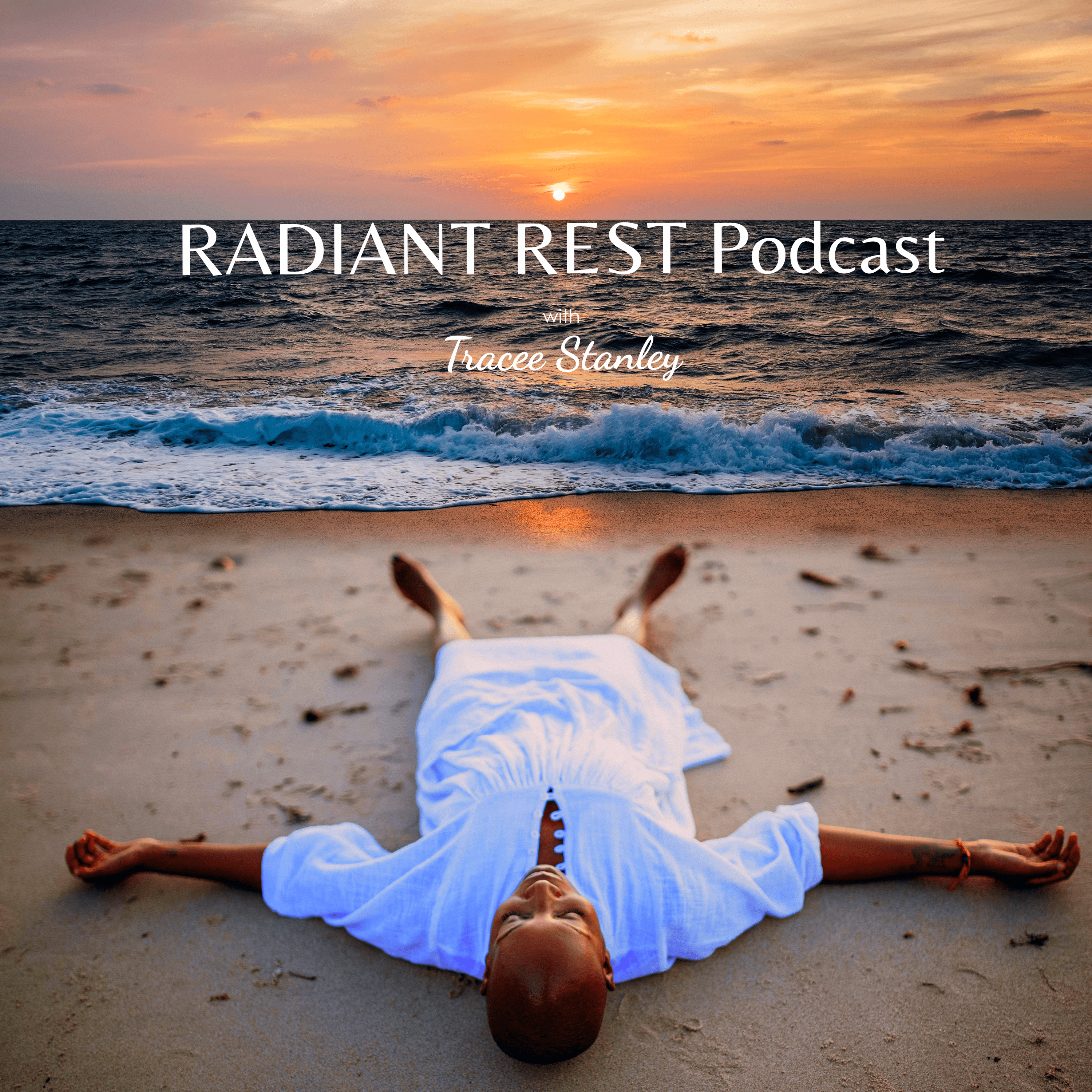 Radiant Rest  Podcast with Tracee Stanley show art