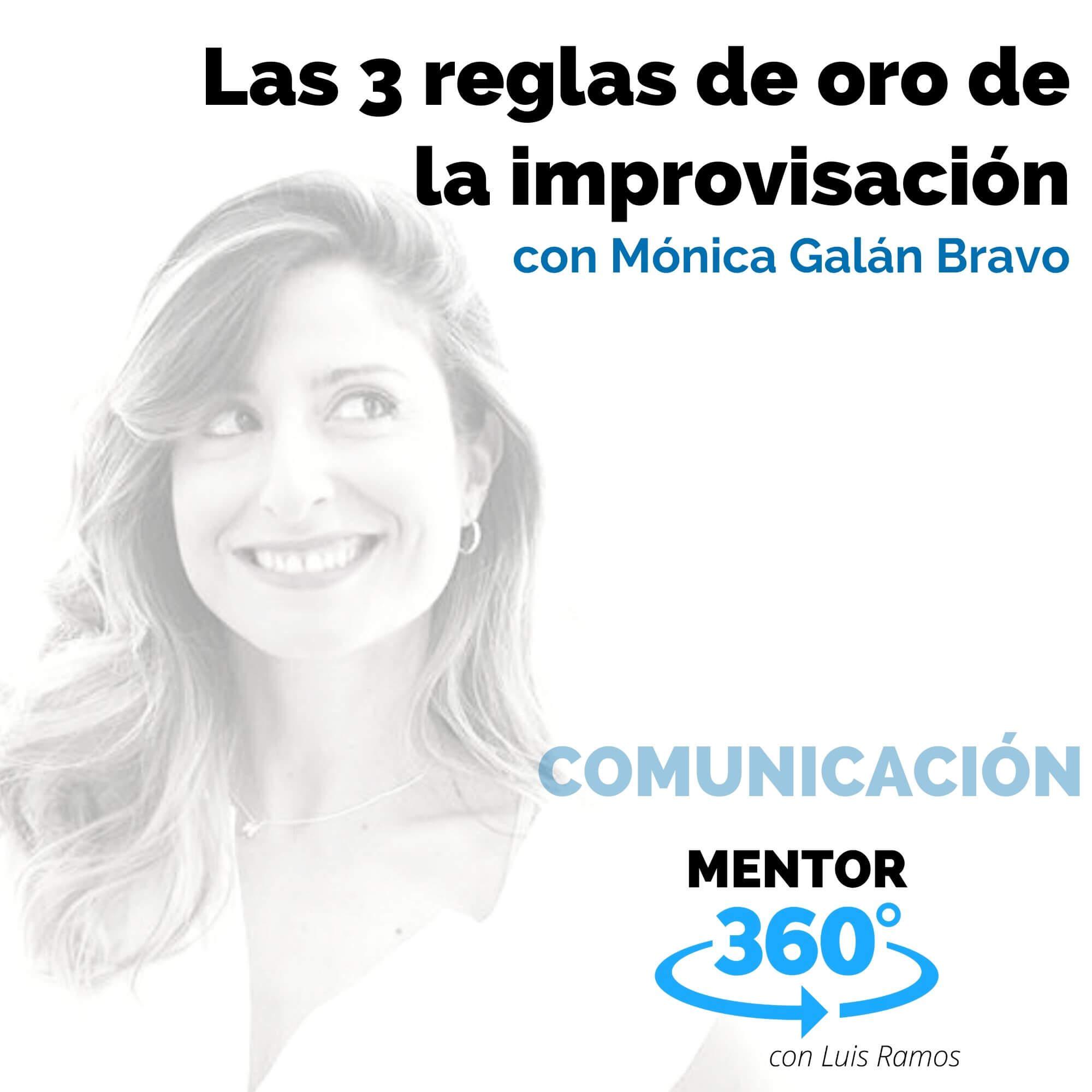 Las 3 reglas de oro de la improvisación, con Mónica Galán Bravo - COMUNICACIÓN