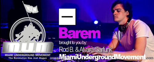 "M.U.M & Minus proudly presents ""Miami Sessions with Barem""- M.U.M- Episode 52"