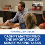 Artwork for EP 081: CashPT Platinum Mastermind: The Importance of Money Making Tasks