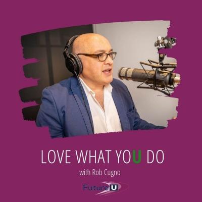 future-u-love-what-you-do-podcast show image