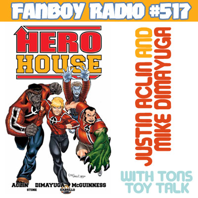 Fanboy Radio #517 - Justin Aclin & Mike Dimayuga