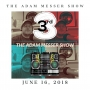 Artwork for # 117 - Celebrating Third Anniversary of The Adam Messer Show! part two