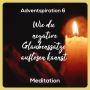 Artwork for 100| Wie du negative Glaubenssätze endlich auflösen kannst - Meditation| Türchen 6