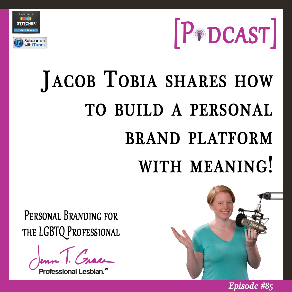 Personal Branding for the LGBTQ Professional - #85: Jacob Tobia Shares How to Build a Personal Brand Platform with Meaning