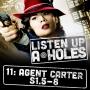 Artwork for Listen Up A-Holes #11. Agent Carter S1.5-8