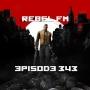 Artwork for Rebel FM Episode 343 - 07/28/2017