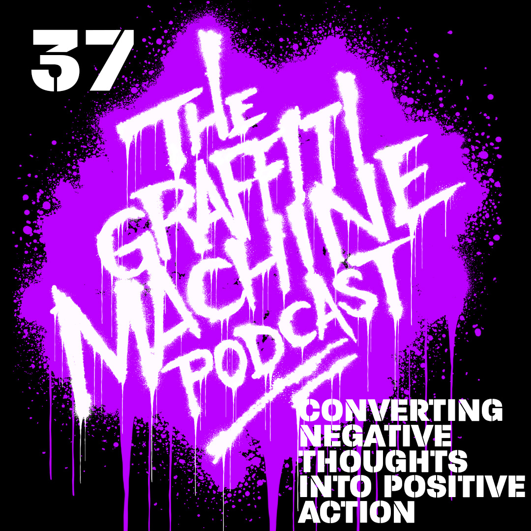 037: Converting Negative Thoughts into Positive Action
