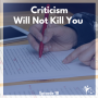 Artwork for Ep. #18: Criticism Will Not Kill You
