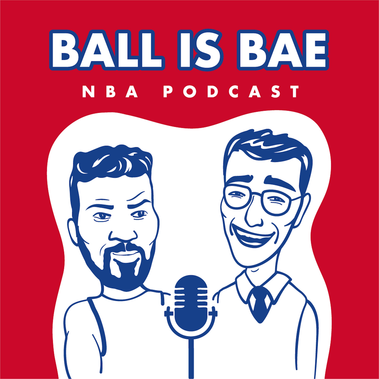 Ball is Bae NBA Podcast show art