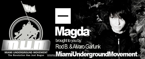 "M.U.M & Minus proudly presents ""Miami Sessions with Magda""- M.U.M- Episode 51"