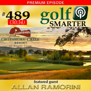 489 Premium: A Tee•Tour of Greenhorn Creek Golf Resort in California's Gold Country