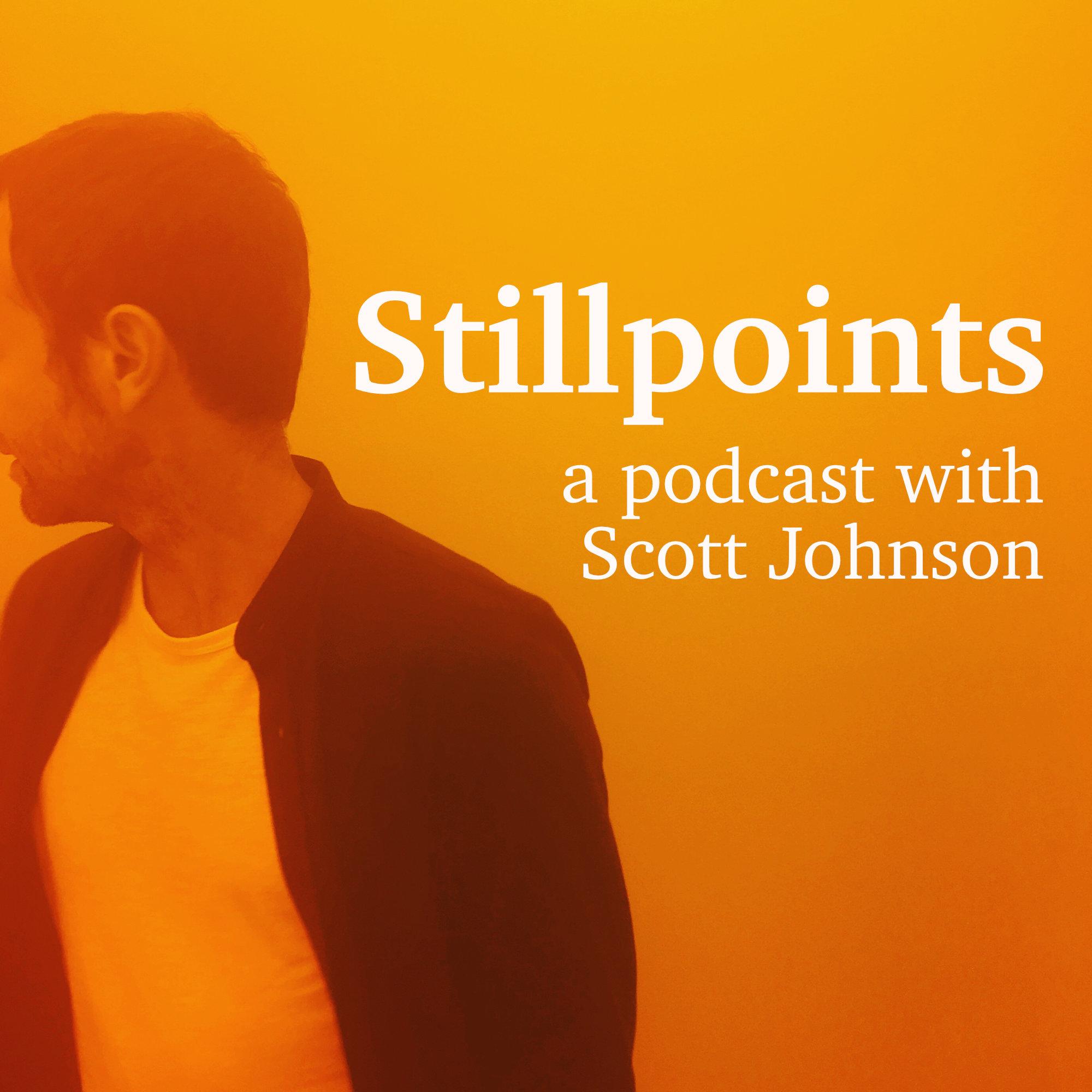 Stillpoints: A Podcast with Scott Johnson show art