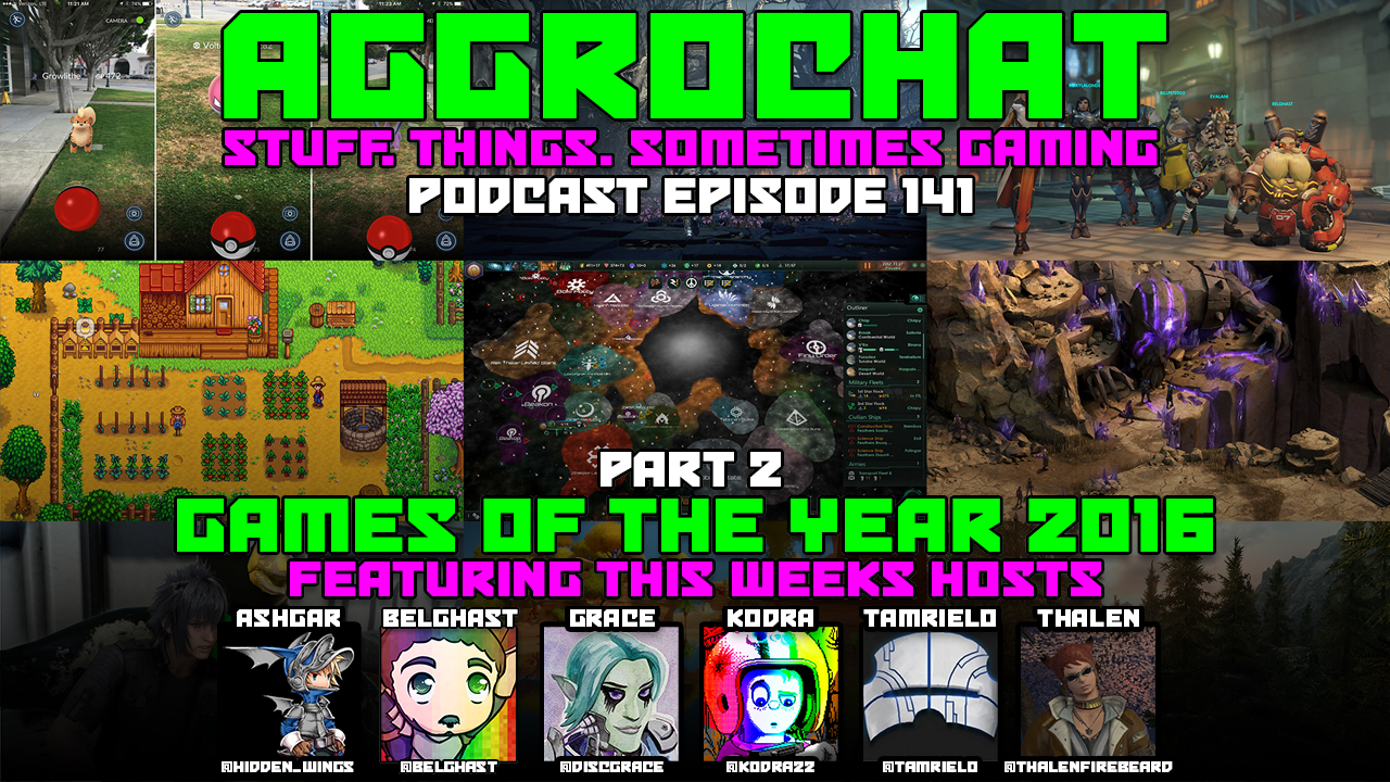 AggroChat #141 - Games of the Year 2016 - Part Two