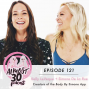 Artwork for Ep. 121 - Dreams Do Come True: Kelly LeVeque + Simone De La Rue on Their Incredible New App Colab, Real Talk on the Exercise-Diet Connection + Why We Need to Challenge Body and Brain