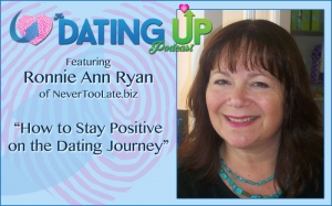 Ronnie Ann Ryan: How to Stay Positive on the Dating Journey