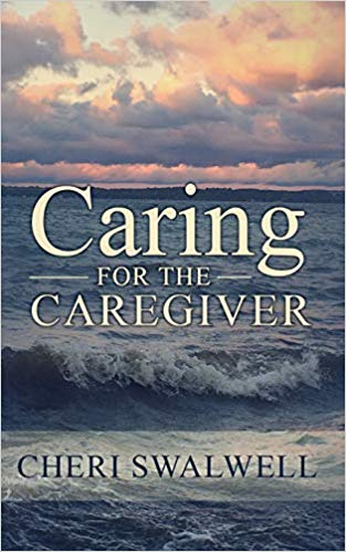 Cheri Swalwell - Caring For The Caregiver