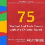 Artwork for Student Led Tech Teams with the Chrome Squad - GTT075