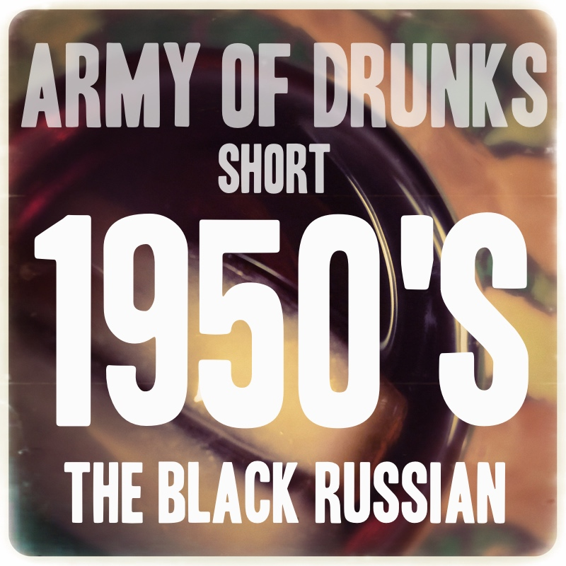 Short: 1950's - The Black Russian