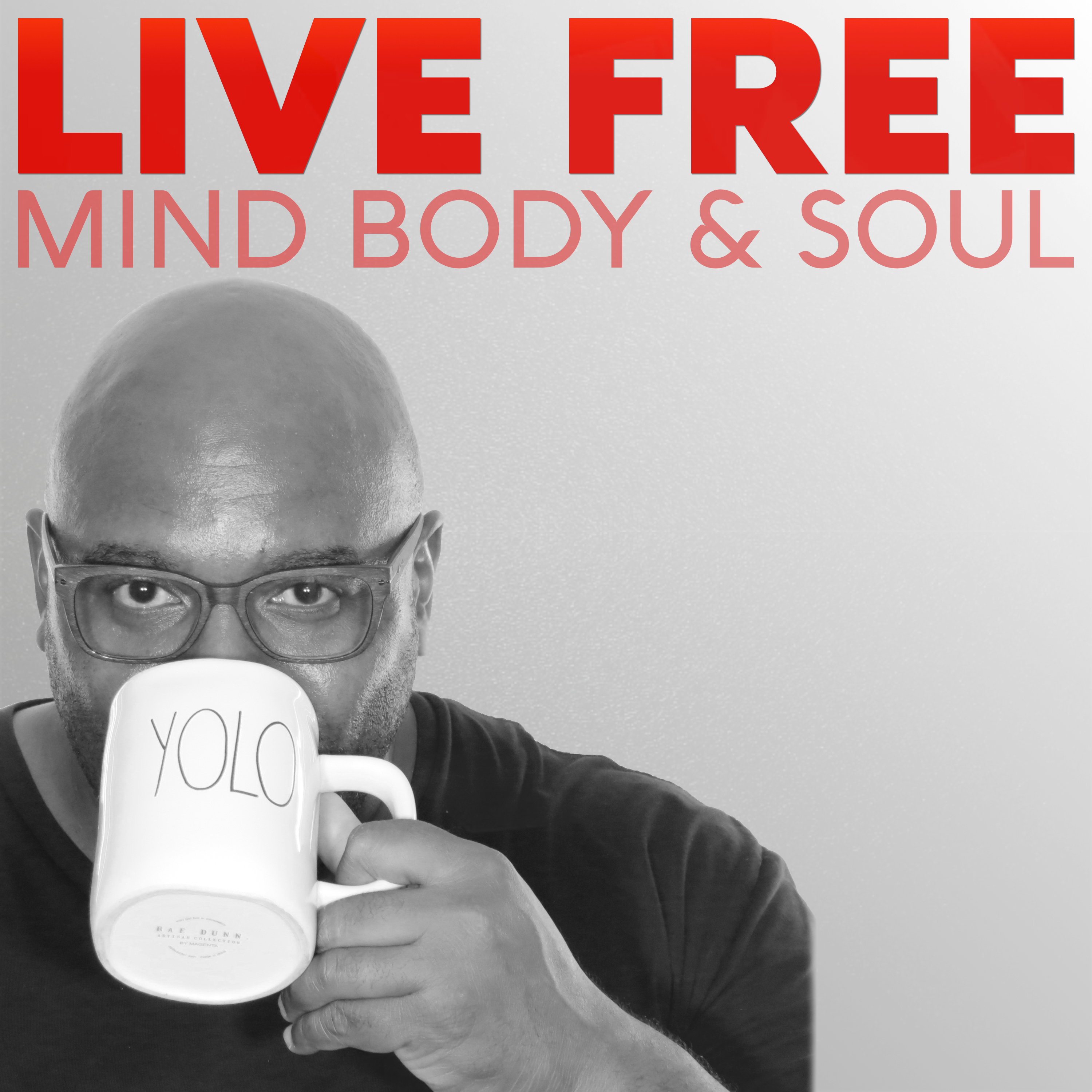 YoloLiveFree... You Only Live Once...Live Free, Mind Body & Soul show art