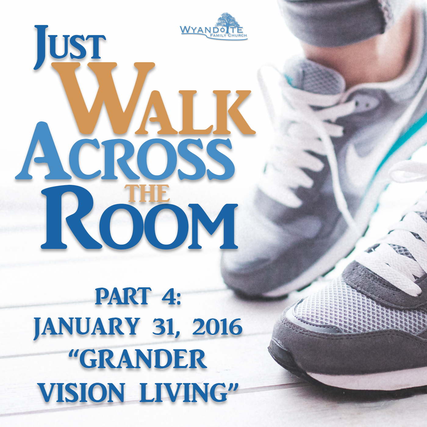 "Just Walk Across the Room: Part 4 ""Grander Vision Living"""