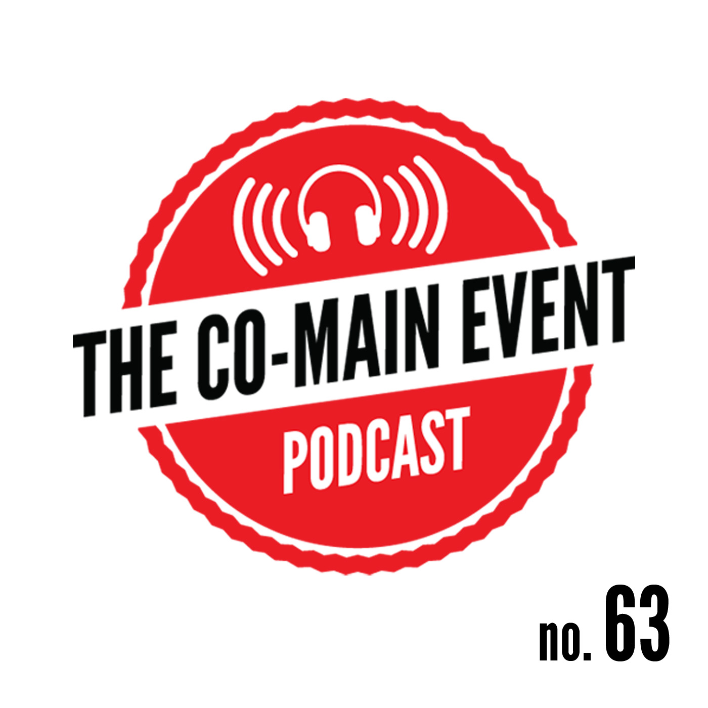 Co-Main Event Podcast Episode 63 (8/6/13)