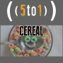 Artwork for 34 - Cereal - 5 to 1