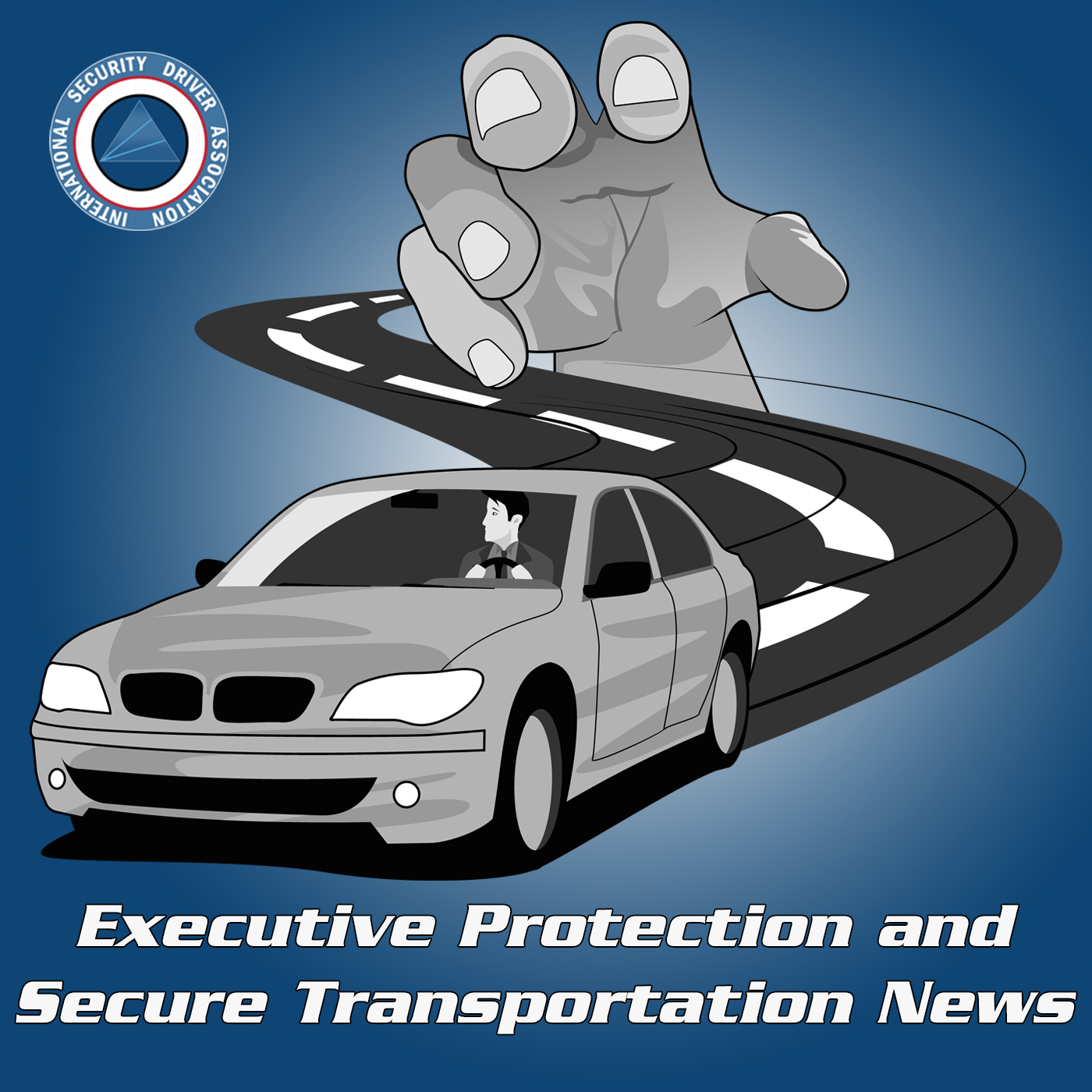 Executive Protection and Secure Transportation Podcast show art