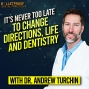 Artwork for FULFILLMENT/DENTISTRY: It's Never Too Late To Change Directions: Life and Dentistry with Dr. Andrew Turchin