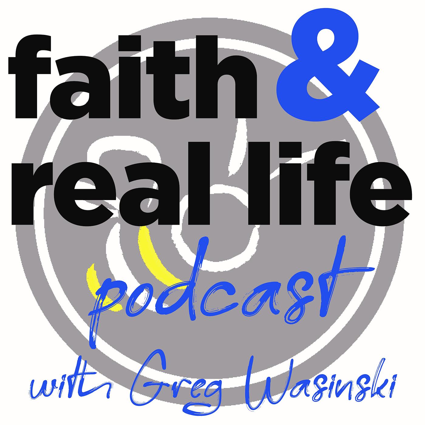 Faith and Real Life Podcast show art
