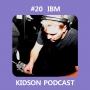 Artwork for Kidson Podcast #20 - IBM