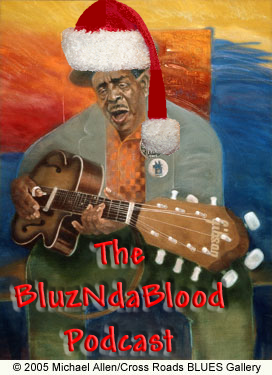 The BluzNdaBlood Show #155, Blues Yule Love!