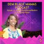 Artwork for DBM Episode 37 Black Mama Beyond Borders w/ Aja Marie