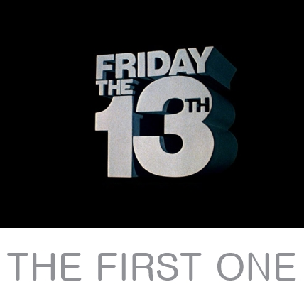 Friday the 13th - The First One