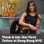Artwork for Think & Ink: Her First Tattoo at Bang Bang NYC