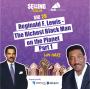 Artwork for Lin Hart Part 1 - Reginald F. Lewis - The Richest Black Man on the Planet