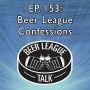 Artwork for Episode 153: Beer League Confessions