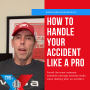 Artwork for How to Handle Your Accident Like a PRO