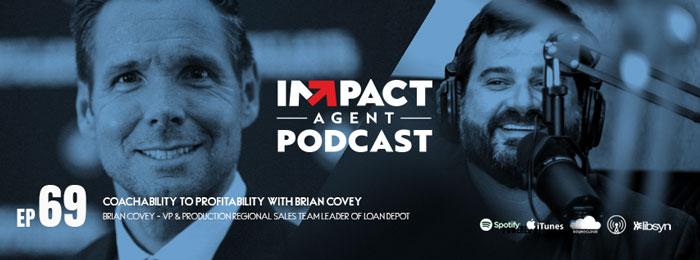 Brian Covey | IMPACT Agent | ep69 | IMPACT Agent