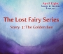 """Artwork for Ep 48, """"The Lost Fairy Series, Story 3: The Golden Bee"""""""