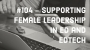 Artwork for #104 - Supporting Female Leadership in Ed and Edtech