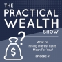 Artwork for What Do Rising Interest Rates Mean For You? - Episode 41